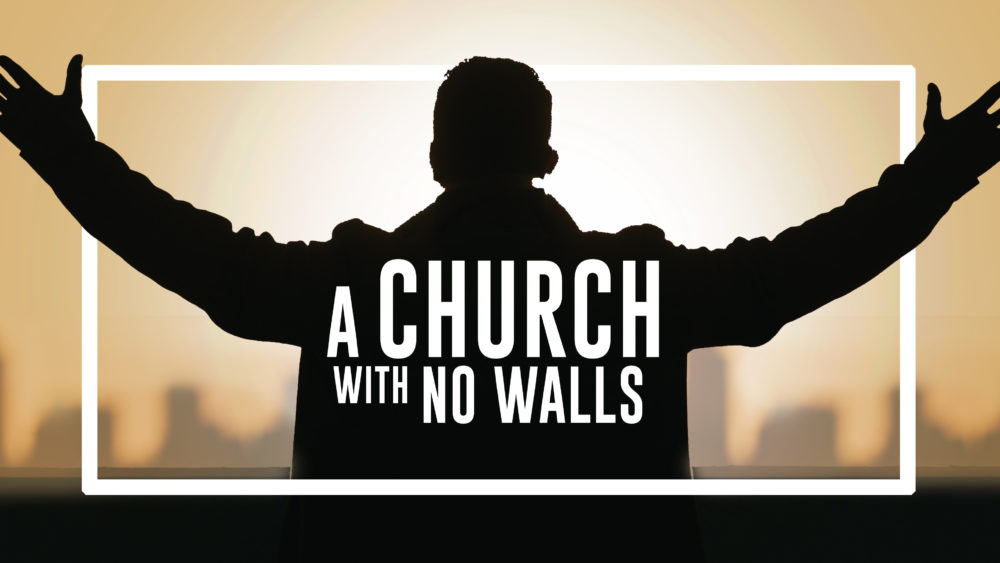 A Church with No Walls