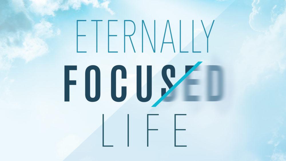 Eternally Focused Life