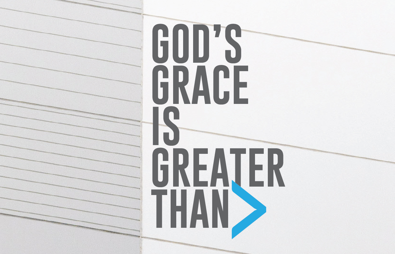 God\'s Grace is Greater Than My Goodness Image